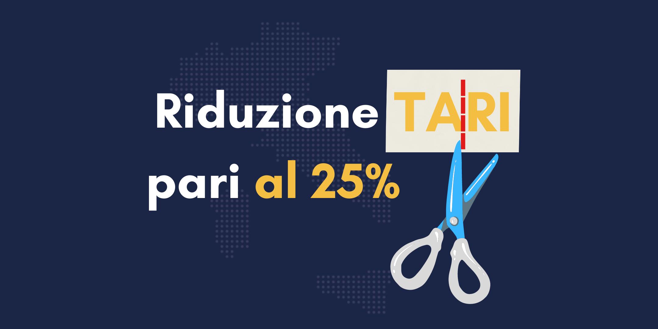 RIDUZIONE tari pari al 25%